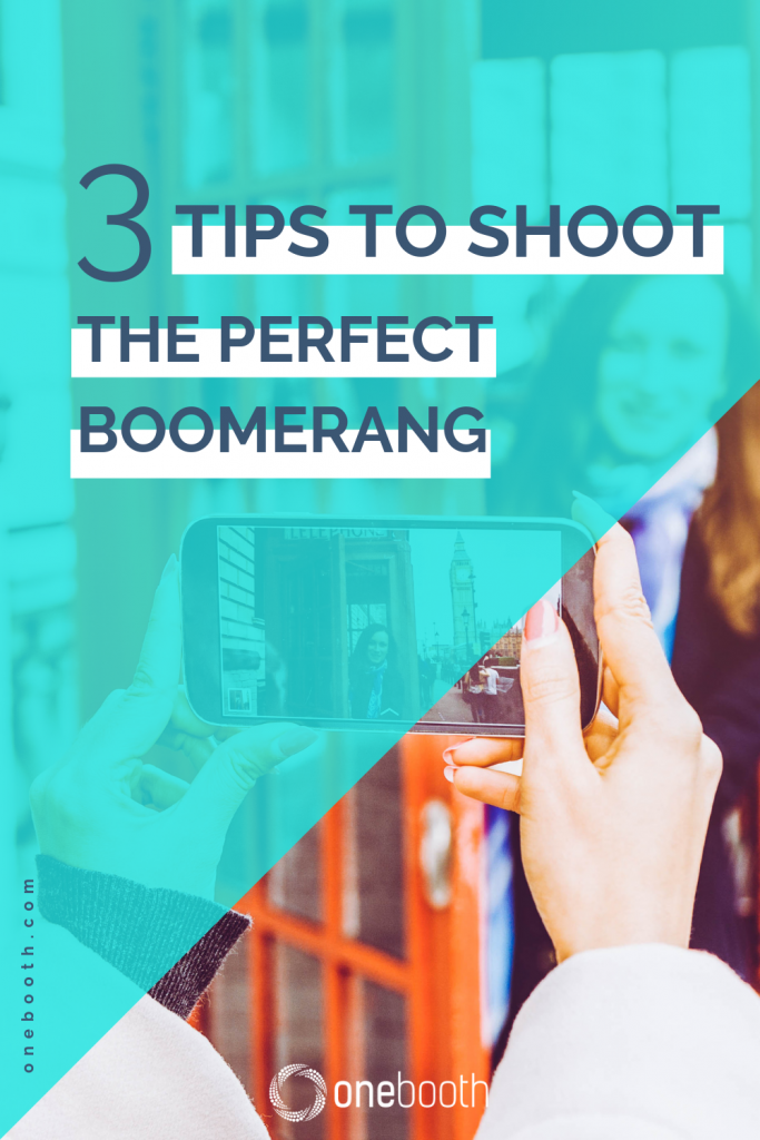 Shoot The Perfect Boomerang With These 3 Tips for Onebooths ipad photo booth