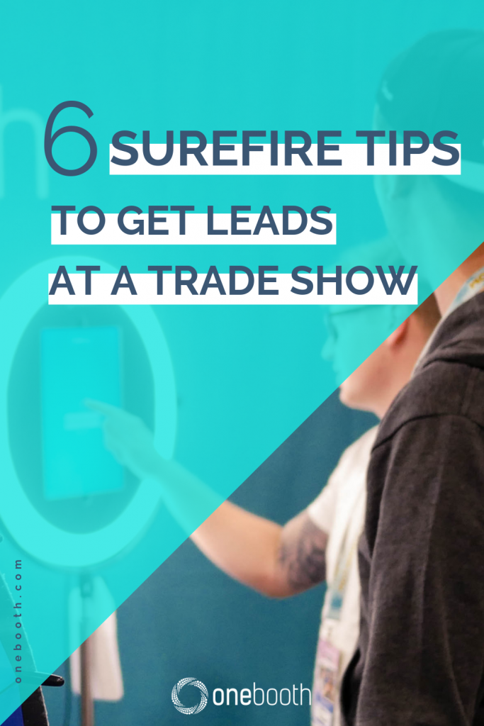 Live event marketing offers the best lead generation for businesses. Check out these surefire tips to get leads at a trade show.