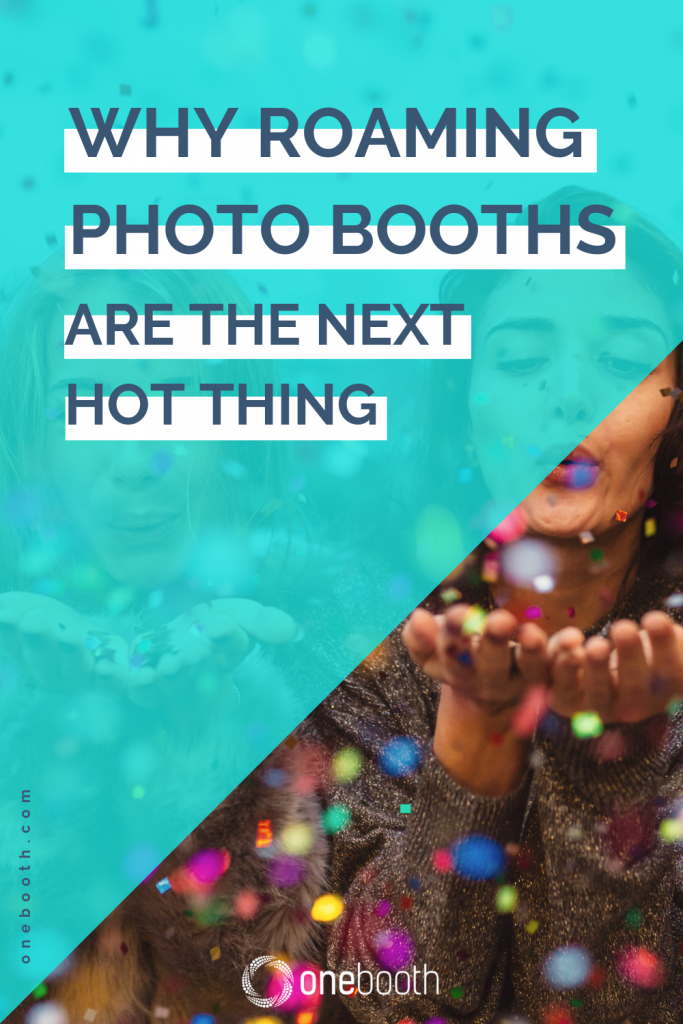 Roaming photo booths are trending in 2019. Discover why having a roaming booth is perfect to animate every kind of event.