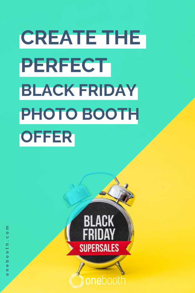 create the perfect black friday photo booth offer