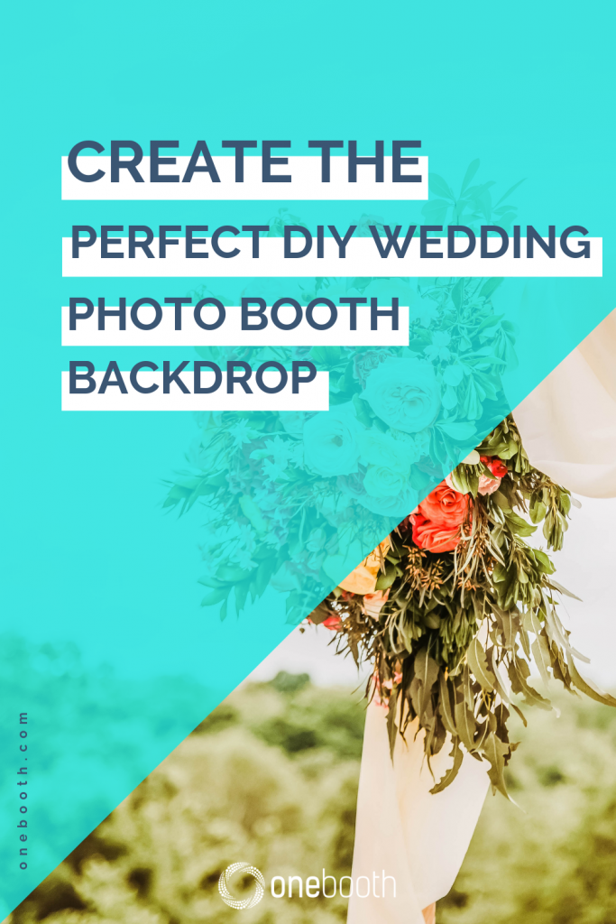 create the perfect diy wedding photo booth backdrop