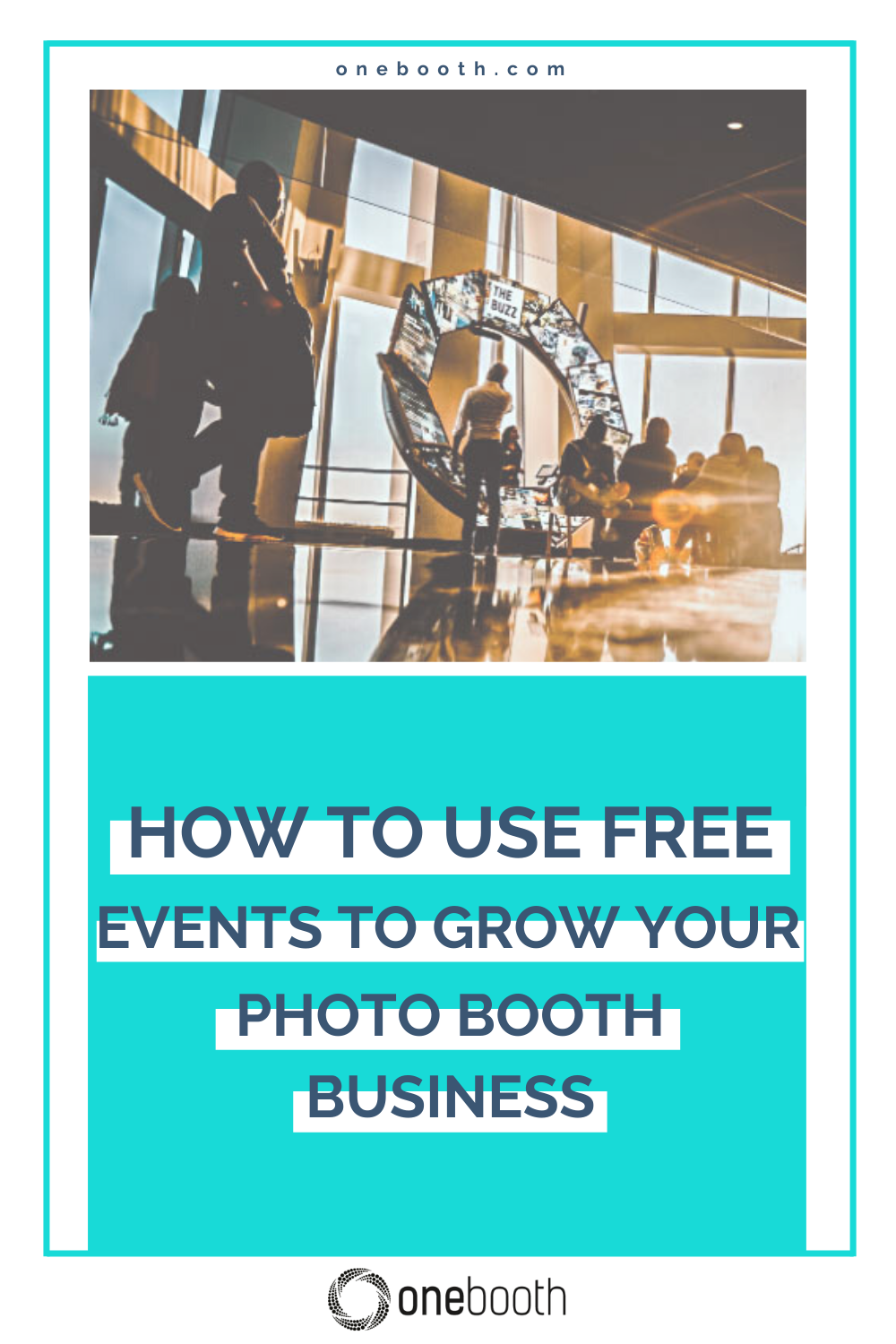 All You Need to Know About Using Free Events to Grow Your Photo Booth Business